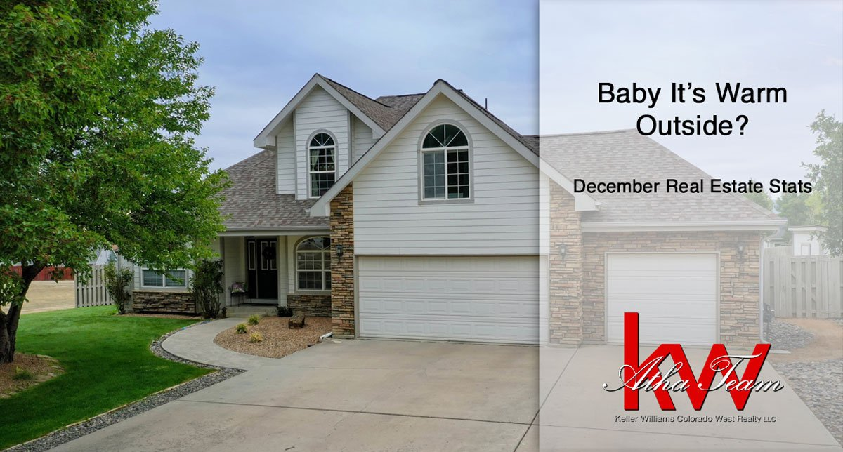 Baby It's Warm Outside? – December Real Estate Stats